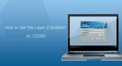How to Set the Layer 2 Isolation on U2000?